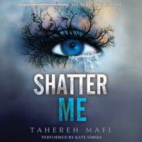 Shatter Me - Tahereh Mafi - audiobook