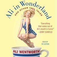 Ali in Wonderland - Ali Wentworth - audiobook