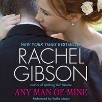 Any Man of Mine - Rachel Gibson - audiobook