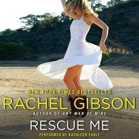 Rescue Me - Rachel Gibson - audiobook