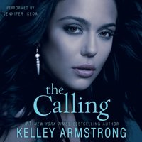 Calling - Kelley Armstrong - audiobook