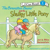 Berenstain Bears and the Shaggy Little Pony - Jan Berenstain - audiobook