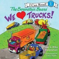 Berenstain Bears: We Love Trucks!