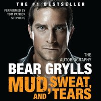 Mud, Sweat, and Tears - Bear Grylls - audiobook