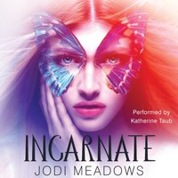 Incarnate - Jodi Meadows - audiobook