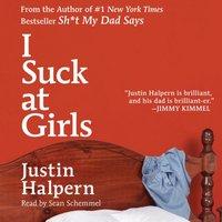 I Suck at Girls - Justin Halpern - audiobook