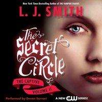 Secret Circle Vol II: The Captive - L. J. Smith - audiobook