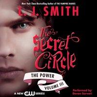 Secret Circle Vol III: The Power - L. J. Smith - audiobook