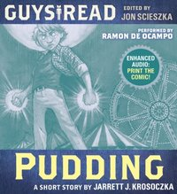 Guys Read: Pudding - Jarrett J. Krosoczka - audiobook