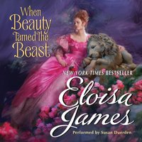 When Beauty Tamed the Beast - Eloisa James - audiobook