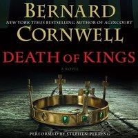 Death of Kings - Bernard Cornwell - audiobook