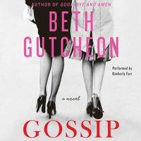 Gossip - Beth Gutcheon - audiobook