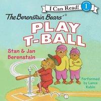 Berenstain Bears Play T-Ball - Jan Berenstain - audiobook