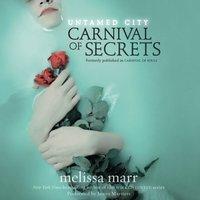 Untamed City: Carnival of Secrets - Melissa Marr - audiobook