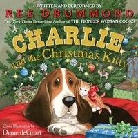 Charlie and the Christmas Kitty - Ree Drummond - audiobook