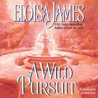 Wild Pursuit - Eloisa James - audiobook