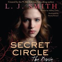 Secret Circle: The Divide - L. J. Smith - audiobook