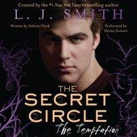 Secret Circle: The Temptation - L. J. Smith - audiobook