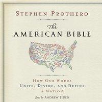 American Bible - Stephen Prothero - audiobook