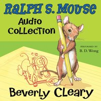 Ralph S. Mouse Audio Collection - Beverly Cleary - audiobook