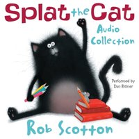 Splat the Cat Audio Collection - Rob Scotton - audiobook
