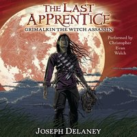 Last Apprentice: Grimalkin the Witch Assassin (Book 9) - Joseph Delaney - audiobook