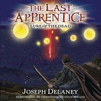 Last Apprentice: Lure of the Dead (Book 10) - Joseph Delaney - audiobook