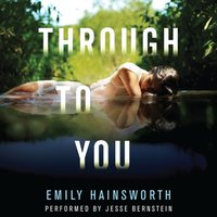 Through to You - Emily Hainsworth - audiobook