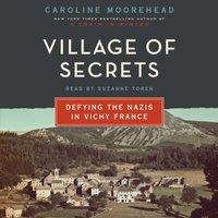 Village of Secrets - Caroline Moorehead - audiobook
