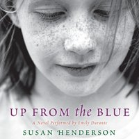 Up from the Blue - Susan Henderson - audiobook