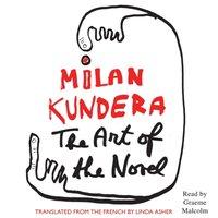 Art of the Novel - Milan Kundera - audiobook
