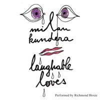 Laughable Loves - Milan Kundera - audiobook