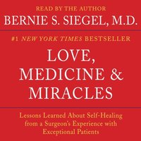Love, Medicine and Miracles - Bernie S. Siegel - audiobook