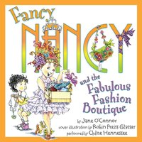 Fancy Nancy and the Fabulous Fashion Boutique - Jane O'Connor - audiobook