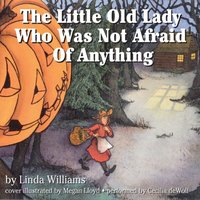 Little Old Lady Who Was Not Afraid of Anything - Linda Williams - audiobook
