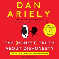 Honest Truth About Dishonesty - Dr. Dan Ariely - audiobook