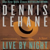 Live by Night - Dennis Lehane - audiobook