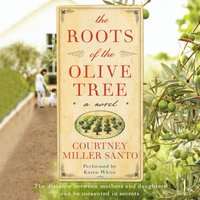 Roots of the Olive Tree - Courtney Miller Santo - audiobook