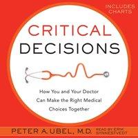 Critical Decisions - Peter A. Ubel - audiobook