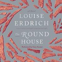 Round House - Louise Erdrich - audiobook