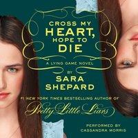 Lying Game #5: Cross My Heart, Hope to Die - Sara Shepard - audiobook