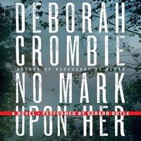 No Mark Upon Her - Deborah Crombie - audiobook