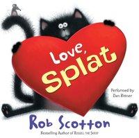 Love, Splat - Rob Scotton - audiobook