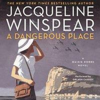 Dangerous Place - Jacqueline Winspear - audiobook