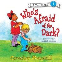 Who's Afraid of the Dark? - Crosby Bonsall - audiobook