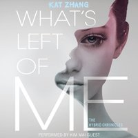What's Left of Me - Kat Zhang - audiobook