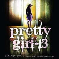 Pretty Girl-13 - Liz Coley - audiobook
