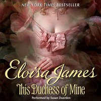 This Duchess of Mine - Eloisa James - audiobook