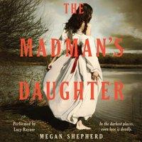 Madman's Daughter - Megan Shepherd - audiobook