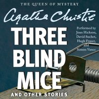 Three Blind Mice and Other Stories - Agatha Christie - audiobook